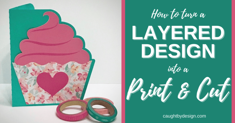 How to Turn a Layered Design into a Print & Cut