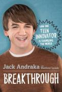 Breakthrough - How One Teen Innovator Is Changing the World