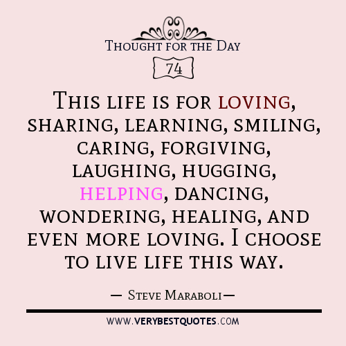 thought-for-the-day-This-life-is-for-loving-sharing-learning-smiling-caring-forgiving