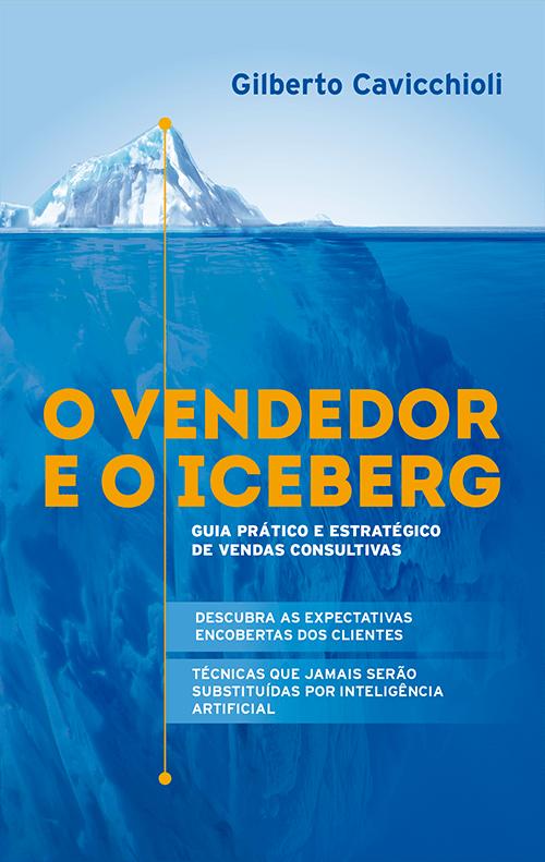 Novo livro: O Vendedor e o Iceberg, por Gilberto Cavicchioli