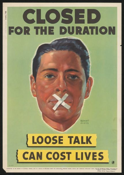Closed for the duration – Loose talk can cost lives – Howard Scott 1942