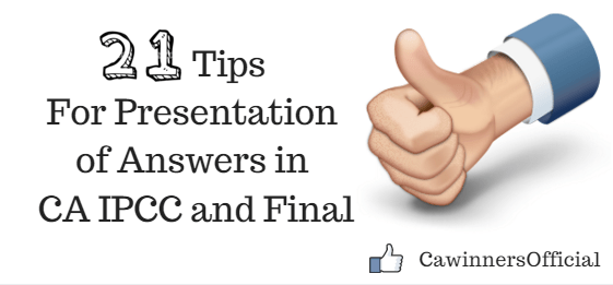 21 Tips For Presentation of Answers in CA IPCC Final