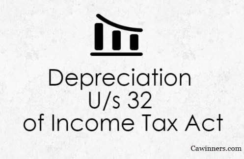 How to Calculate Depreciation U/s 32 of Income Tax Act