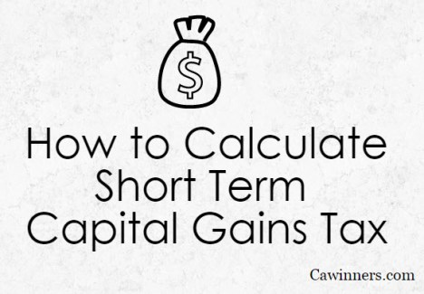 How to Calculate Short Term Capital Gains Tax