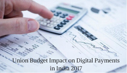 Union Budget Impact on Digital Payments in India 2017
