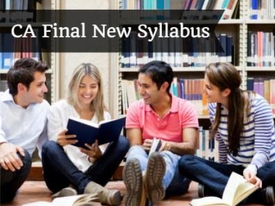 CA Final New Syllabus For May 2018 and Nov 2018