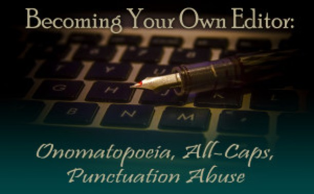 Onomatopoeia, All-Caps, and Punctuation Abuse