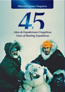 Y otro libro de caza, '45 Años de Expediciones Cinegéticas', del Dr. Marcial Gómez Sequiera. Pedidos en el teléfono 913 192 671.