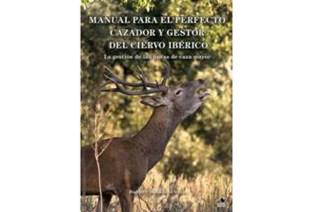 'Manual para el perfecto cazador de ciervo ibérico', de Rafael Centenera