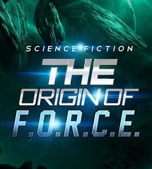 The Origin of F.O.R.C.E. - Sam B. Miller II - Book Cover