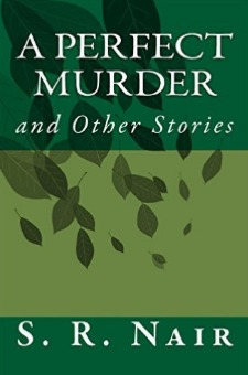 A Perfect Murder and Other Stories - S.R. Nair - Book Cover