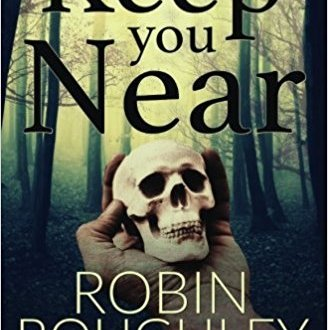 Keep you Near- DS Marnie Hammond Series #1 by Robin Roughley Book Cover
