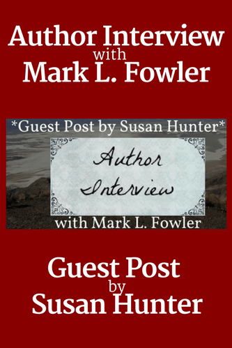 Author QA with Mark L. Fowler by Susan Hunter