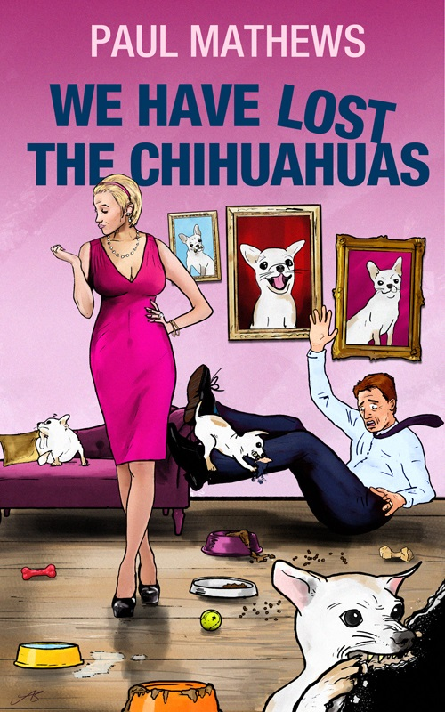 We have lost the Chihuahuas - Paul Mathews - Book Cover