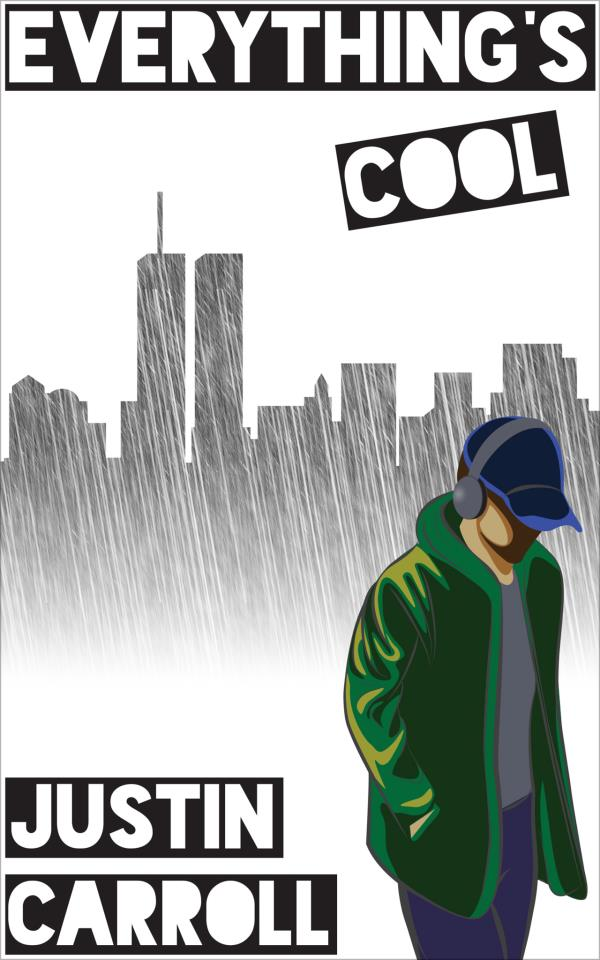 Everything's Cool - Justin Carroll - Book Cover
