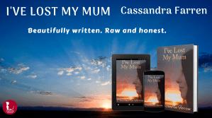 I've Lost My Mum- Cassandra Farren - Blog Post Image
