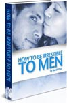 How to Attract Men. And Keep Him Craving More!
