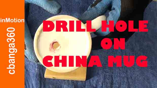 How to Drill, Bore Hole on China Ceramic Mug
