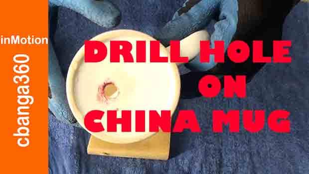 How to Drill, Bore Hole on China Ceramic Mug