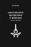 Amancebados, hechiceros y rebeldes (Chancay, siglo XVII)
