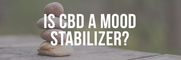 Is CBD a Mood Stabilizer_
