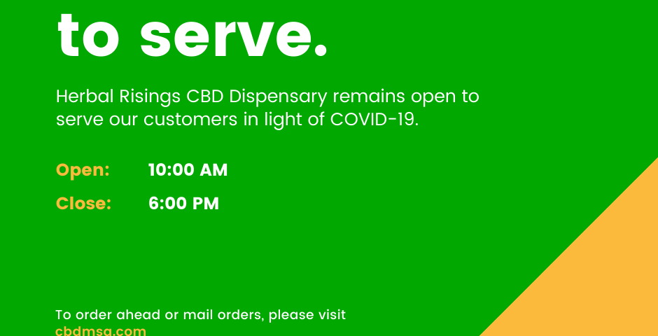 Herbal Risings CBD Dispensary remains open to serve our customers in light of COVID-19.
