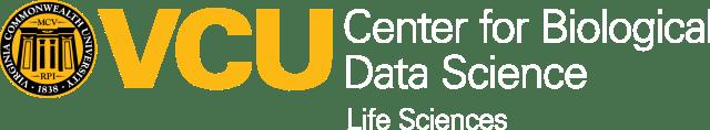 Center for Biological Data Sciences / Life Sciences / VCU