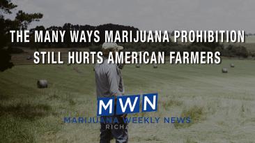The Many Ways Marijuana Prohibition Still Hurts American Farmers