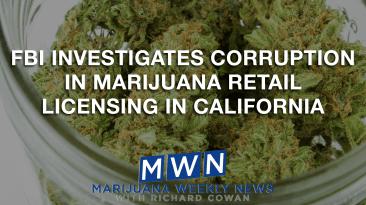 FBI Investigates Corruption in Marijuana Retail Licensing In California