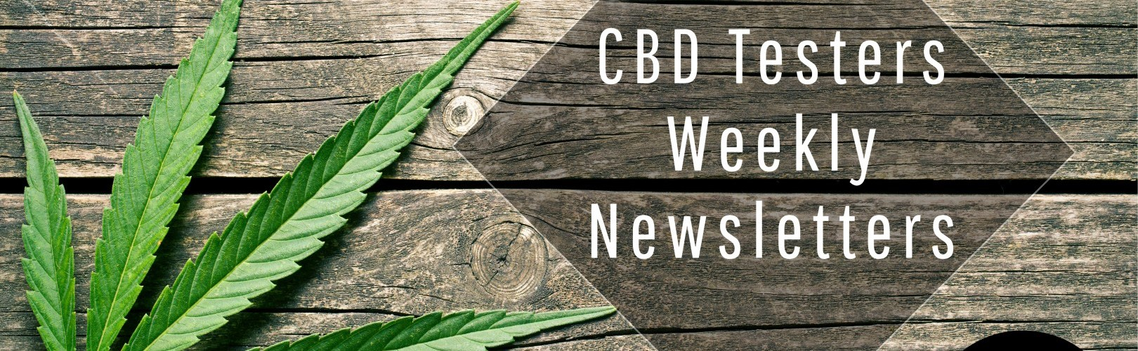 CBD Testers Weekly Newsletters