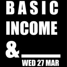 Basic Income &... on Wednesday 27th March