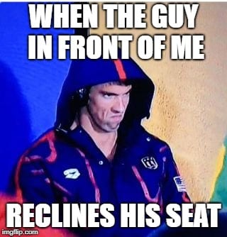 Business Travel Memes - when the guy reclines his seat