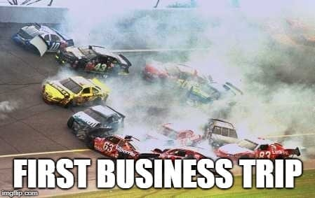 Travel Meme - My First Business Trip