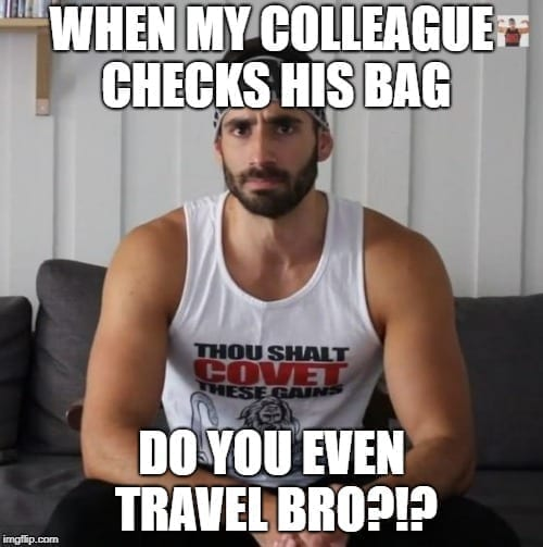 Travel Memes - Do you even travel bro