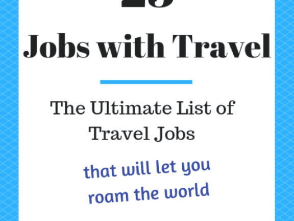 23 Jobs with Travel - The Ultimate List of Travel Jobs
