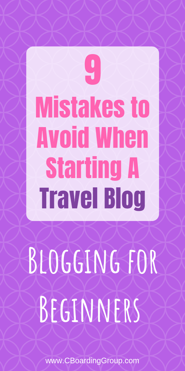 9 Mistakes to Avoid When Starting a Travel Blog - Blogging for Beginners