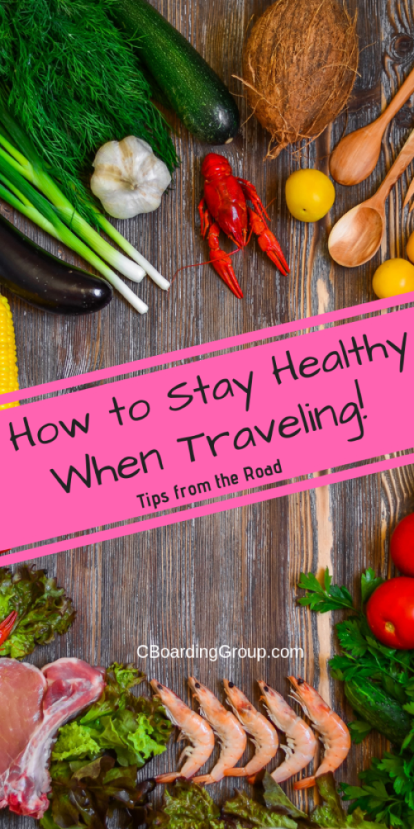 How to Stay Healthy When Traveling - Travel Tips from the Road