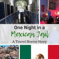 One Night in a Mexican Jail - a Travel Horror Story