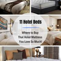 11 Best Hotel Beds - Where to Buy that Hotel Mattress You Loved!