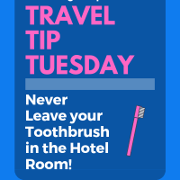 Travel Tip Tuesday #1: Don't Leave your toothbrush in the hotel room