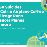 TSA Suicides, E.Coli in Airplane Coffee, Mileage Runs, Cancer Planes and more (Best Travel Articles of the Week)
