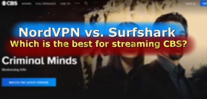 NordVPN vs Surfshark for CBS All Access