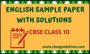 CBSE ENGLISH SAMPLE PAPER CLASS10