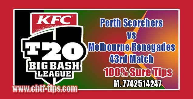 BBL 43rd Match Perth vs Renegades 100% Sure Shot Win Tips Non Cutting