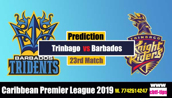 CPL 2019 Cricket Betting Tips BT vs TKR 23rd Match Who will win today's Sure Reports Toss Session Lambi Pari