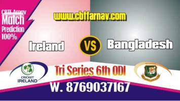 IRE vs BAN 6th ODI Today Match 100% sure Cricket Win Tips