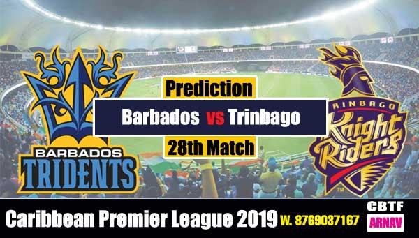 CPL 2019 Trinbago vs Barbados 28th predict for today match Win Tips