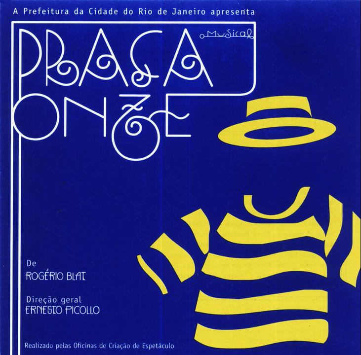 Resultado de imagem para musical PRAÇA ONZE direção Ernesto Piccolo