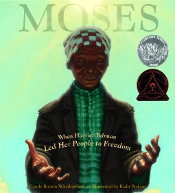 Moses, winner of Caldecott Honor and a Coretta Scott King Award