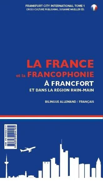 Frankreich und die Frankophonie in Frankfurt & RheinMain (Sonderausgabe 2017)
